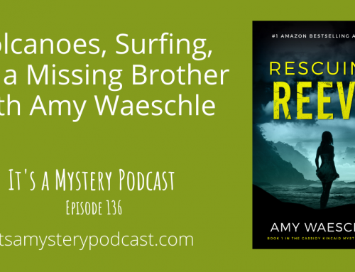 Volcanoes, Surfing, and a Missing Brother with Amy Waeschle